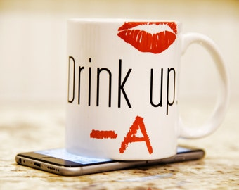 PRETTY LITTLE LIARS Drink Up -A Coffee Mug