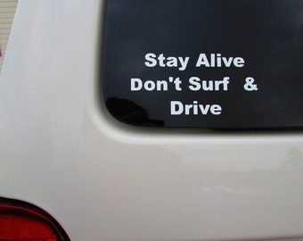 Stay Alive Don't Surf and Drive Vinyl Decal