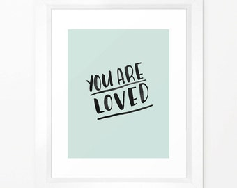 You are L O V E D Printable - INSTANT DOWNLOAD