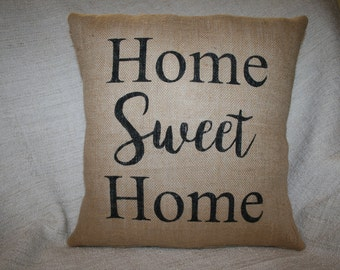 Home Sweet Home, Decorative Throw Pillow, Pick Your Color, Custom, 16x16 Pillow, House Warming Gift/ New House Gift