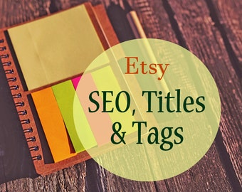 Write your Etsy SEO in Titles, Tags and Product Descriptions! Choose 1, 5 or 10 listings! Etsy shop help, SEO help, seo optimization