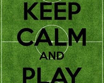 Keep Calm & Play Football Print