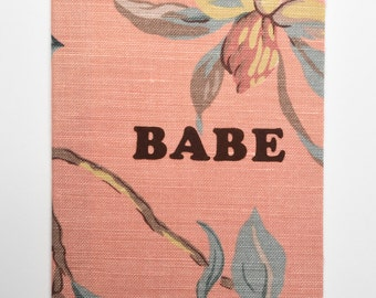 """BABE notebook brown flocking """"babe"""" on peachy pink/milk chocolate/maize/mint green floral print"""