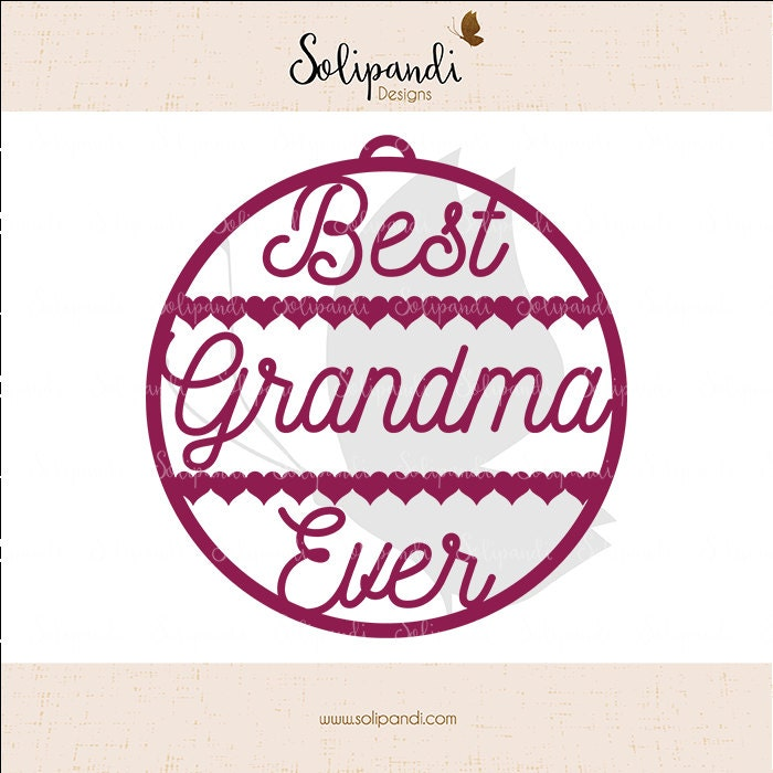 Best Grandma Ever Ornament Svg And Dxf Cut Files For