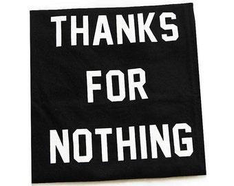 Thanks For Nothing Black and White