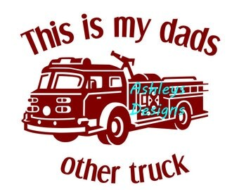 This is my dads other truck Fireman Firetruck Firefighter SVG File