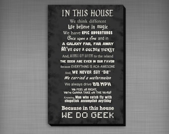 In This House... We Do Geek - Pop Culture Quotes - CUSTOMIZABLE - Gallery Wrapped Canvas - Great House Warming Gift!
