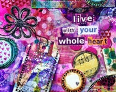 mixed-media collage (print):  live with your whole heart