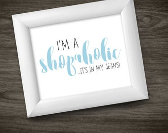 I'm A Shopaholic It's In My Jeans Digital 8x10 Printable Poster Funny Jean Puns Denim Genes DNA Gene Punny Shopaholics Shopping Pun Shop Fun