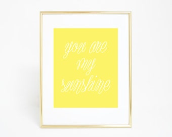 Quote Print, You Are My Sunshine