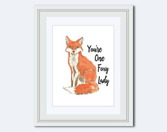 Youre one foxy Lady - Fox print - fox art - foxy quote - watercolor fox - fox wall art - fox printable - motivational poster - inspirational