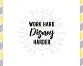 "Disney Decal // ""Work Hard. Disney Harder."""