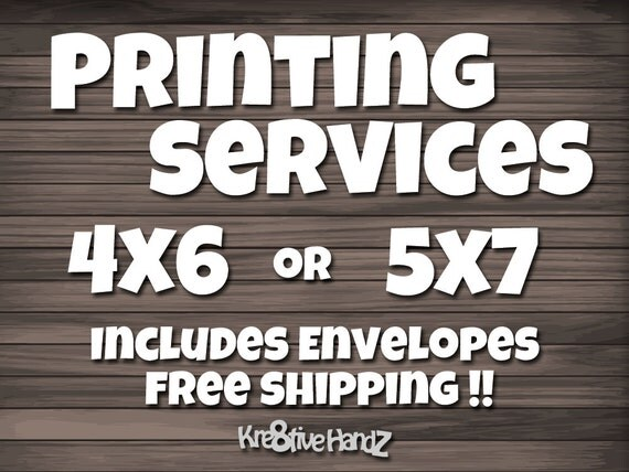 PRINTING SERVICES For 4x6 and 5x7 Cards, INCLUDES White Envelopes - Free Shipping!!