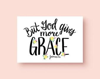 James 4:6 Print | Bible verse print, gift print, More Grace print