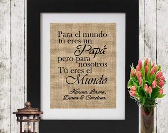 Personalized Spanish Father's Christmas Gift - Para el mundo tú eres un Papá/Mama - Personalized Burlap print - Personalized Spanish Gift