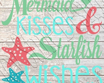 Mermaid Kisses and Starfish Wishes  SVG, PNG, JPEG