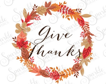 Give Thanks SVG Fall Wreath SVG Fall SVG Fall Autumn Thanksgiving  Clipart Svg Dxf Eps Png Silhouette Cricut Cut File Commercial Use