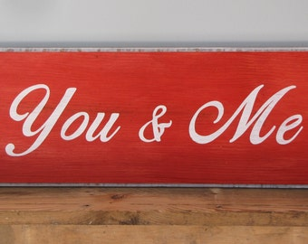 You and Me Sign **FREE SHIPPING**
