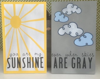 """You are my Sunshine, Even When Clouds are Grey pair of signs - hand painted - 7.5""""x12""""each"""