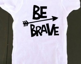 be brave onesie - Baby Onesie