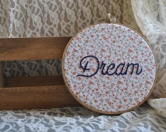 Dream Embroidery Hoop Art