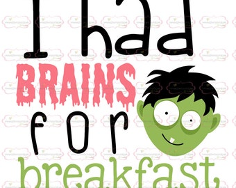 Zombie SVG, DXF, EPS cut file halloween svg brains for breakfast svg brains svg zombie cut file baby svg