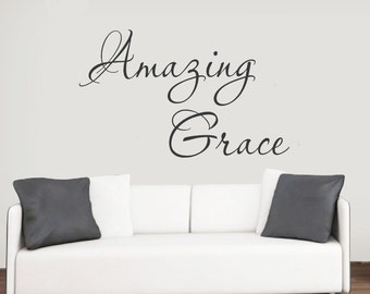Amazing Grace, Amazing Grace Decal, Wall Decal, Wall Sticker, Decal, Wall Art, Home Decor,  Decal, Custom Decal, Beautiful, Wedding Gift