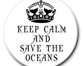 Keep Calm And Save The Oceans 2-1/4 Inch Pinback Button