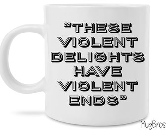 Westworld Inspired These Violent Delights Coffee Mug