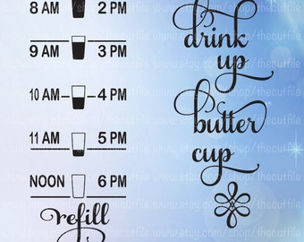 Drink Up Buttercup, Water Tracker svg, water reminder cut file, vinyl decal svg for cutting machines