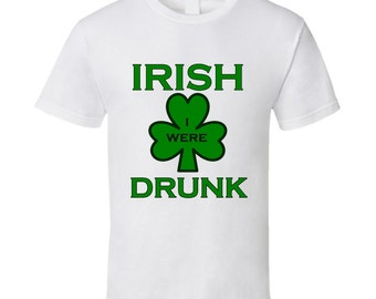 Irish (i Wish) I Were Drunk St. Patricks Day T-shirt (st.patty's Day)