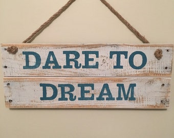 DARE TO DREAM Handmade Rustic Wooden Sign with Hanging Rope using Reclaimed Pallet Wood