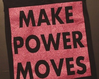 Make Power Moves Shirt