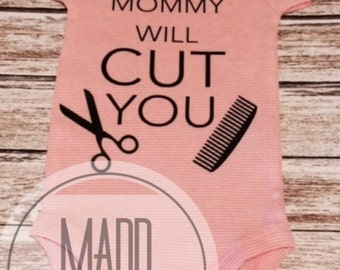 My mommy will cut you onesie
