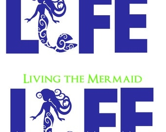 Living the Mermaid Life  SVG file cut file silhouette
