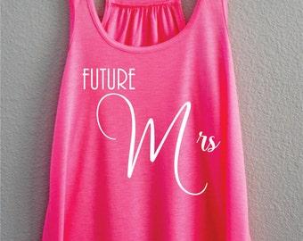 Future Mrs Tank, Future Mrs Tank Top, Future Mrs Shirt, Bride Tank, Bridal Party Shirt, Bachelorette Shirt, Wedding day tank top,Bridal Tank