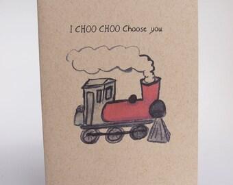 Greeting Card - I Choo Choo Choose you