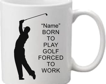 Born To Play Golf Forced To Work Mug