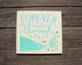 Forever A Mermaid, Mermaid Sign, Beach Nautical Decor, Coastal Decor, Girls Room