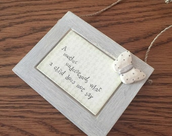 A Mother Understands What A Child Does Not Say Plaque, baby gift