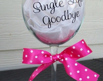 Custom Wine glasses! Great for weddings, bridesmaids, and bachlorette parties! Completely custom! Message me with your ideas!