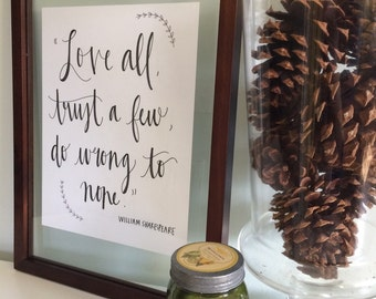 Love All, Trust a Few, Do Wrong to None // William Shakespeare quote // Handwritten print