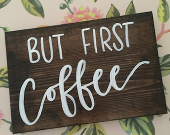 But first.. Coffee - wood sign