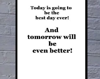 Today is going to  be the  best day ever!................