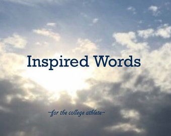 Inspired Words - for the College Athlete
