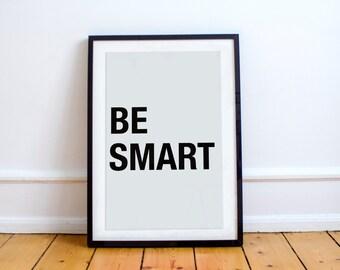 Be Smart Print