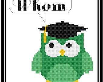 Whom Counted Cross Stitch Pattern - Instant Digital Download - Grammar - Educated Owl