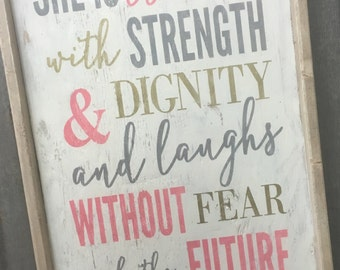She is Clothed In Strength and Dignity and Laughs Without Fear of the Future, Wood Based Sign, Rustic Sign, Reliqious Sign