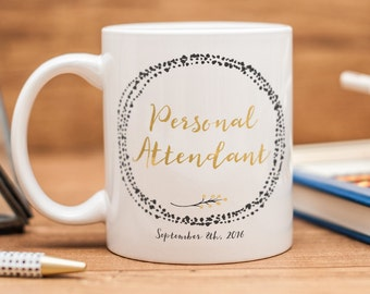Personal Attendant mug, personalized gift for the Personal Attendant