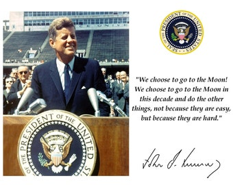 President John F. Kennedy Moon Speech at Rice University Quote With Facsimile Autograph - 8X10 or 11X14 Photo (PQ-007)
